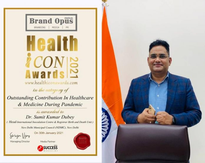 Brand Opus India 2021, Health Icon Awards 2021, NDMC, Sumit Kumar Dubey